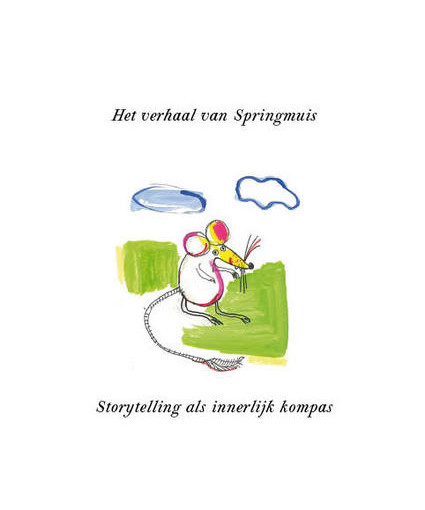 Boekreview Storytelling als innerlijk kompas: het verhaal van Springmuis